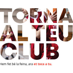 ESTEM PREPARATS. TORNA AL TEU CLUB