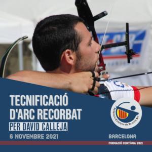 CURS DE TECNIFICACIÓ D'ARC RECORBAT PER DAVID CALLEJA